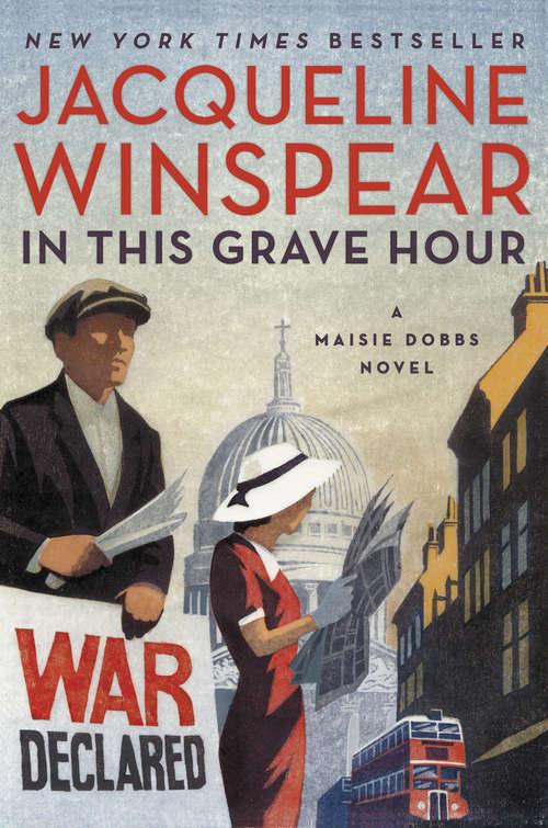 In This Grave Hour: A Maisie Dobbs Novel (Maisie Dobbs)