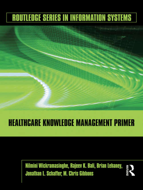 Healthcare Knowledge Management Primer (Routledge Series in Information Systems)