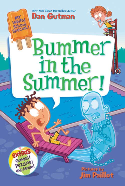 My Weird School Special: Bummer in the Summer! (My Weird School Special #6)