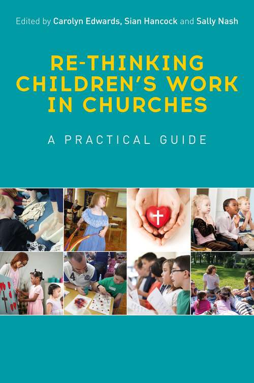 Re-thinking Children's Work in Churches: A Practical Guide