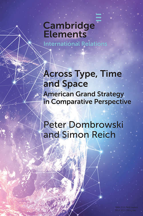 Across Type, Time and Space: American Grand Strategy in Comparative Perspective (Elements in International Relations)