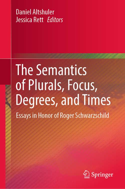 The Semantics of Plurals, Focus, Degrees, and Times