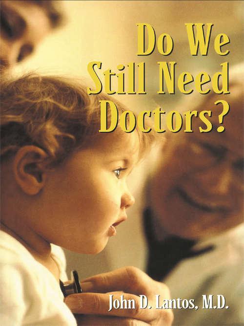 Do We Still Need Doctors? (Reflective Bioethics)