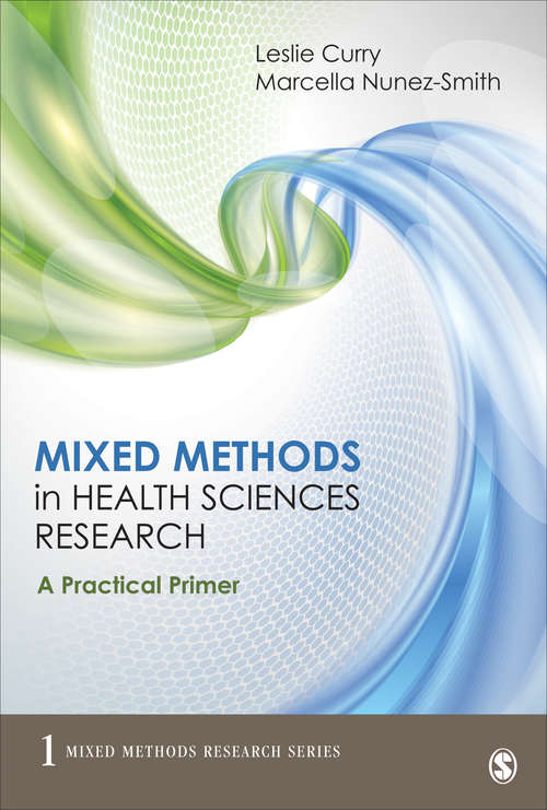 Mixed Methods in Health Sciences Research: A Practical Primer (Mixed Methods Research Series #1)