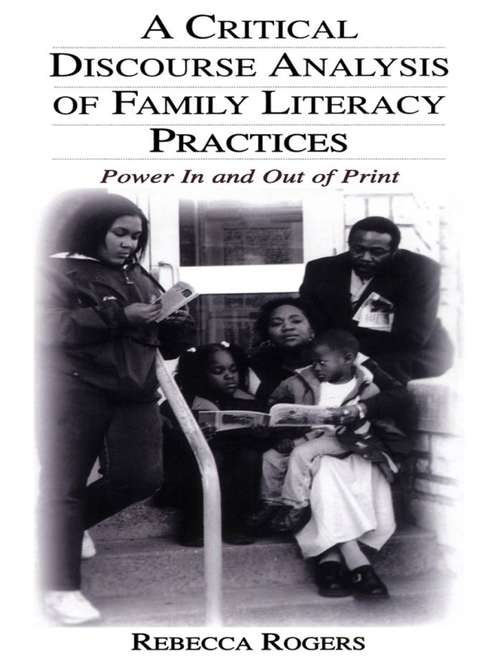 A Critical Discourse Analysis of Family Literacy Practices: Power in and Out of Print