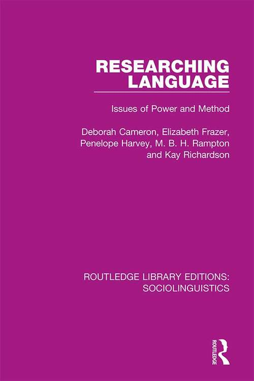 Researching Language: Issues of Power and Method (Routledge Library Editions: Sociolinguistics)