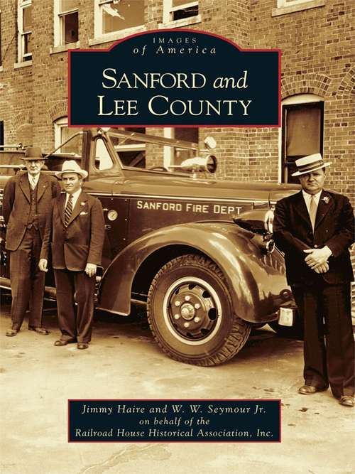 Sanford and Lee County (Images of America)