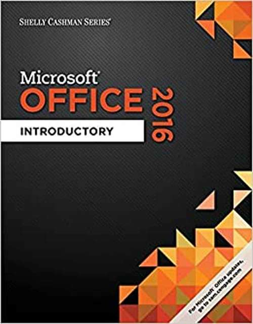 Shelly Cashman Series Microsoft Office 365 And Office 2016: Introductory
