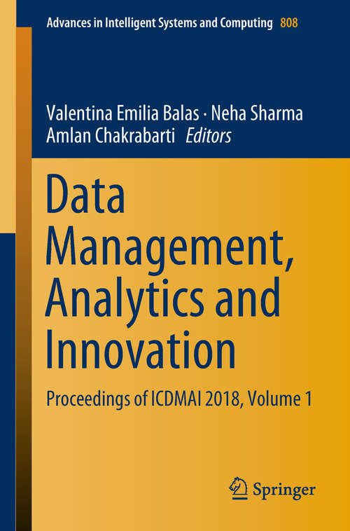 Data Management, Analytics and Innovation: Proceedings of ICDMAI 2018, Volume 1 (Advances in Intelligent Systems and Computing #808)