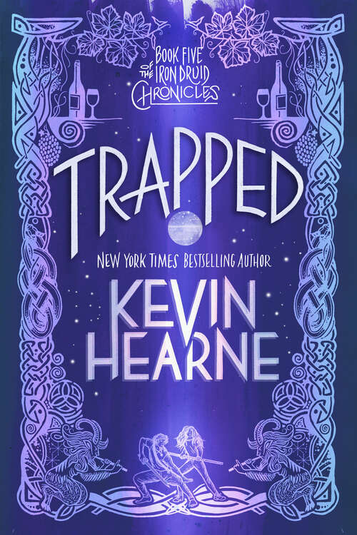 Trapped: The Iron Druid Chronicles, Book Five (The Iron Druid Chronicles #5)