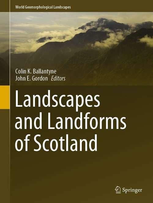 Landscapes and Landforms of Scotland (World Geomorphological Landscapes)