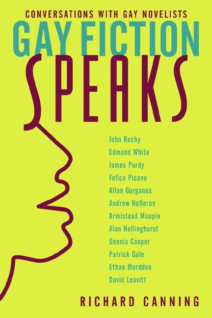 Gay Fiction Speaks: Conversations with Gay Novelists (Between Men-Between Women: Lesbian and Gay Studies)