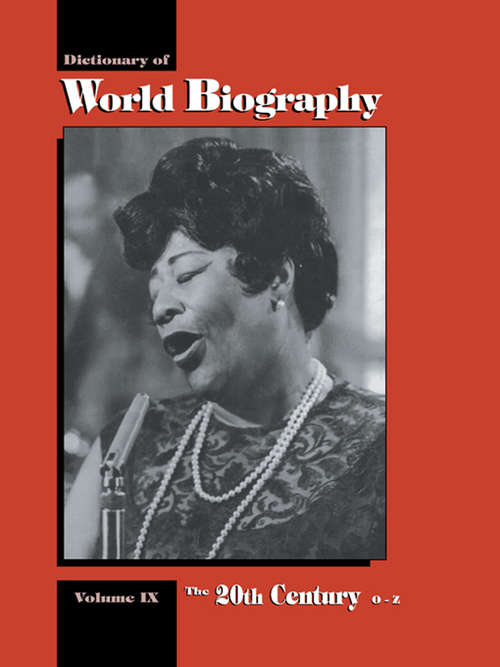 The 20th Century O-Z: Dictionary of World Biography