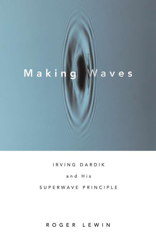 Making Waves: Irving Dardik and His Superwave Principle