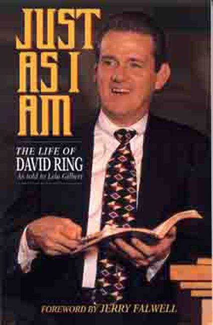 Just As I Am, The Life of David Ring