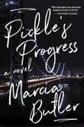 Pickle's Progress: A Novel