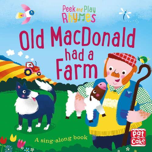 Old Macdonald had a Farm: A baby sing-along book (Peek and Play Rhymes #2)