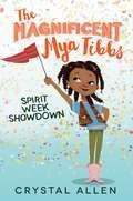 The Magnificent Mya Tibbs: Spirit Week Showdown (Magnificent Mya Tibbs Ser. #1)