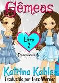 Gêmeas: Livro 2 - Descobertas!