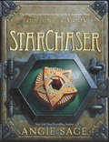 TodHunter Moon, Book Three: StarChaser (World of Septimus Heap #3)