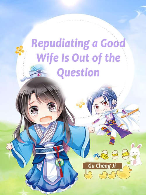 Repudiating a Good Wife Is Out of the Question: Volume 1 (Volume 1 #1)