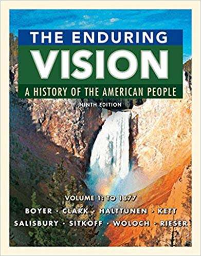 The Enduring Vision: A History of the American People, Ninth Edition, Volume 1: to 1877