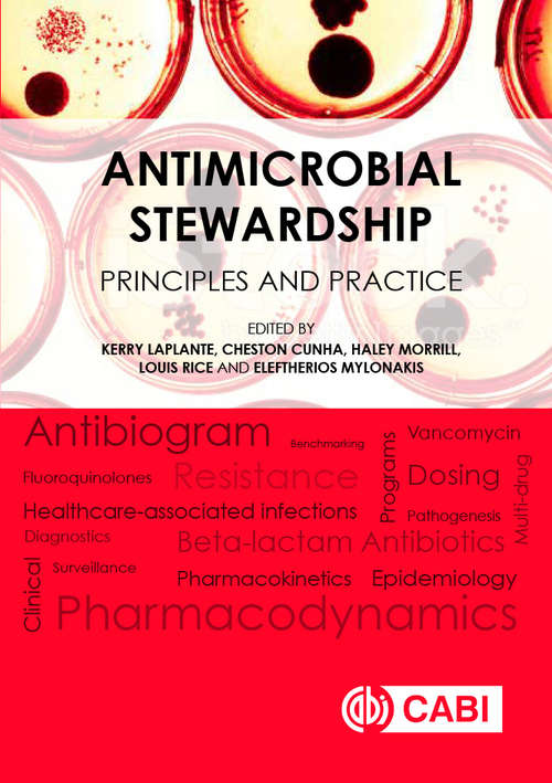 Antimicrobial Stewardship: Principles and Practice
