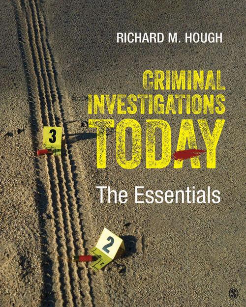 Criminal Investigations Today: The Essentials