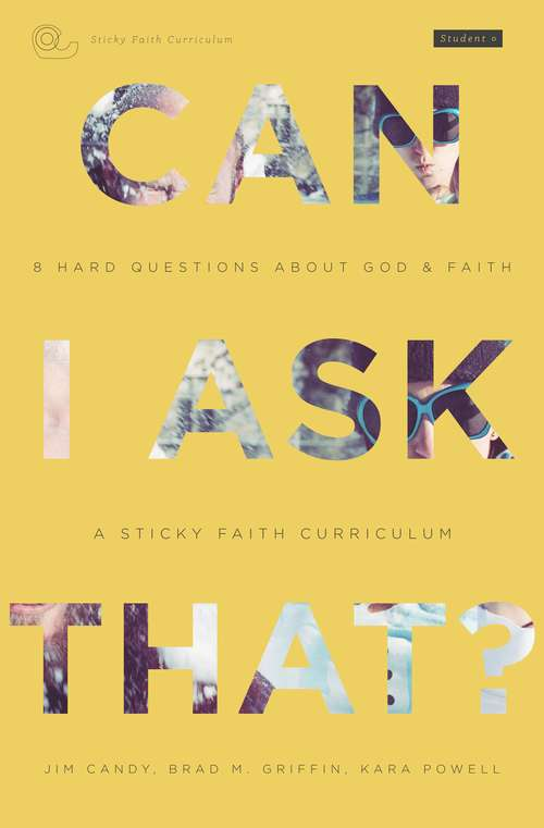 Can I Ask That? Student Guide: 8 Hard Questions About God And Faith