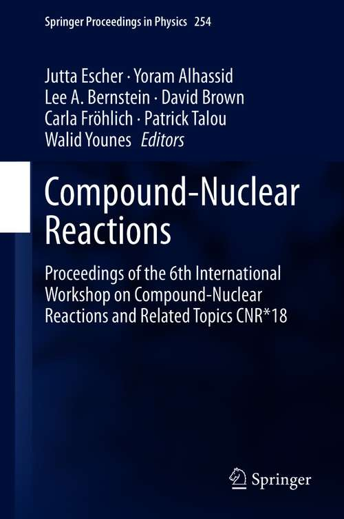 Compound-Nuclear Reactions: Proceedings of the 6th International Workshop on Compound-Nuclear Reactions and Related Topics CNR*18 (Springer Proceedings in Physics #254)