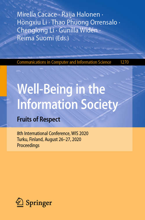 Well-Being in the Information Society. Fruits of Respect: 8th International Conference, WIS 2020, Turku, Finland, August 26–27, 2020, Proceedings (Communications in Computer and Information Science #1270)