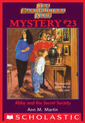 The Baby-Sitters Club Mystery #23: Abby and the Secret Society (The Baby-Sitters Club Mysteries #23)