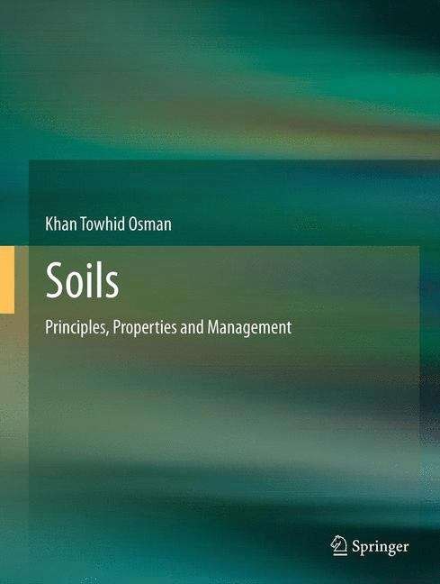 Soils: Principles, Properties and Management