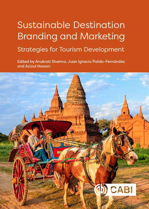 Sustainable Destination Branding and Marketing: Strategies for Tourism Development