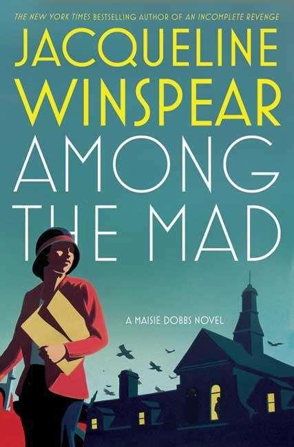 Among the Mad (Maisie Dobbs #6)