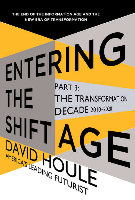 Entering the Shift Age: The Transformation Decade 2010-2020