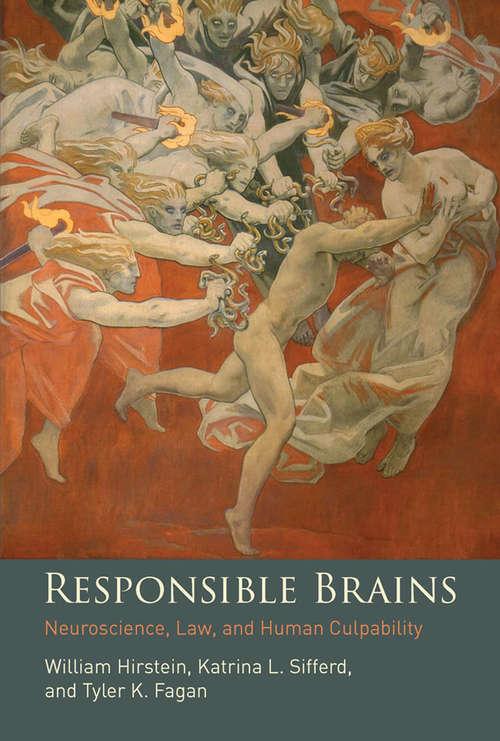 Responsible Brains: Neuroscience, Law, and Human Culpability