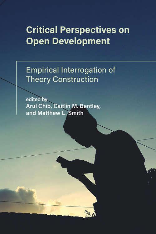 Critical Perspectives on Open Development: Empirical Interrogation of Theory Construction (International Development Research Centre)