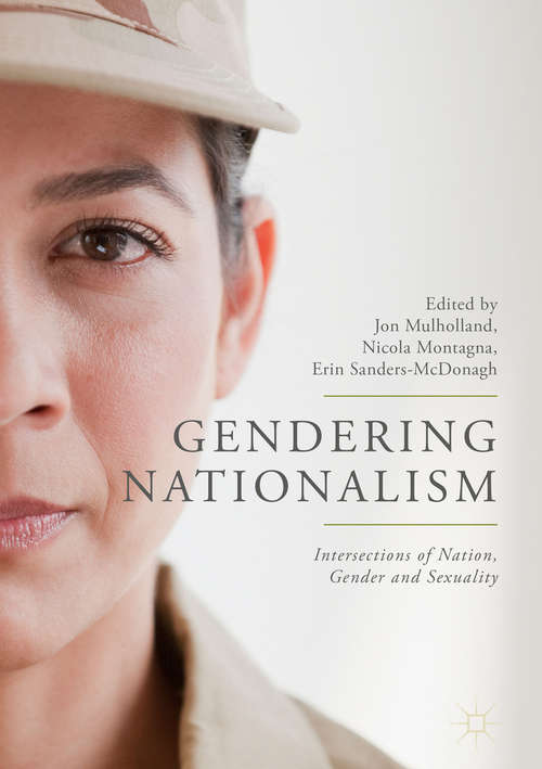 Gendering Nationalism: Intersections Of Nation, Gender And Sexuality