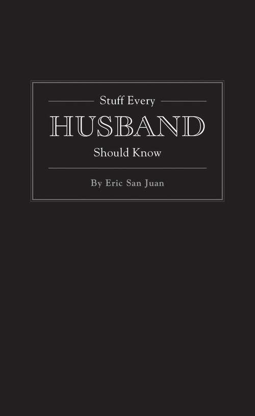Stuff Every Husband Should Know (Stuff You Should Know #6)
