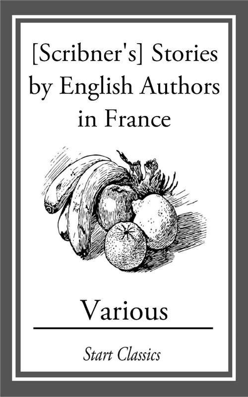 [Scribner's] Stories by English Authors in France