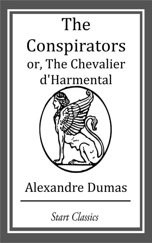 The Conspirators or, The Chevalier d'