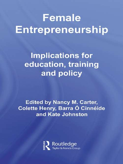 Female Entrepreneurship: Implications for Education, Training and Policy (Routledge Advances in Management and Business Studies)