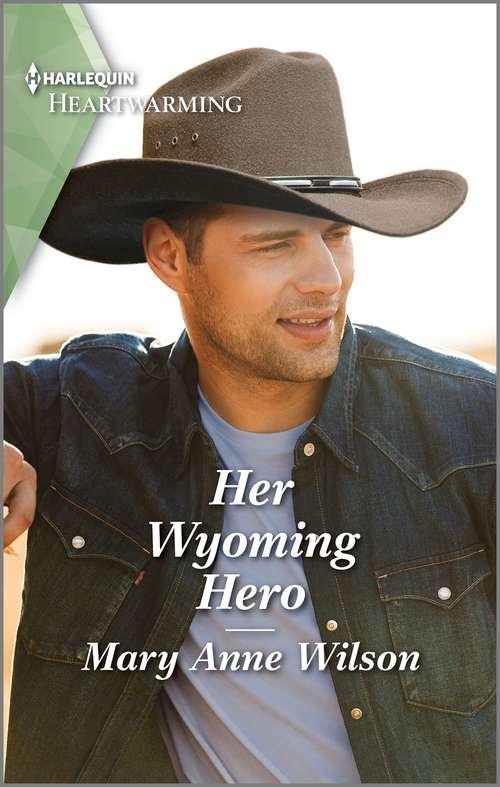 Her Wyoming Hero: A Clean Romance (Eclipse Ridge Ranch #2)