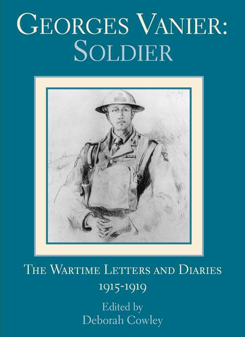 Georges Vanier: The Wartime Letters and Diaries, 1915-1919