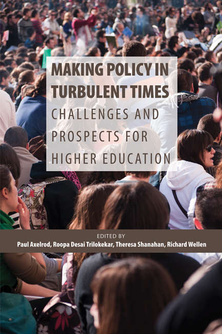 Making Policy in Turbulent Times: Challenges and Prospects for Higher Education (Queen's Policy Studies Series #306)