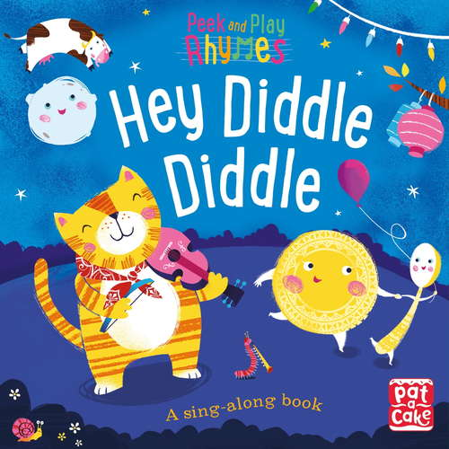 Hey Diddle Diddle: A baby sing-along book (Peek and Play Rhymes #3)