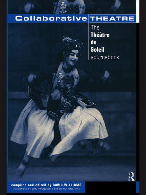 Collaborative Theatre: Le Theatre du Soleil