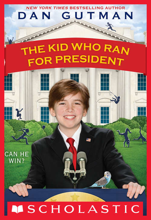 The Kid Who Ran For President (The\kid Who Ran For President Ser. #1)