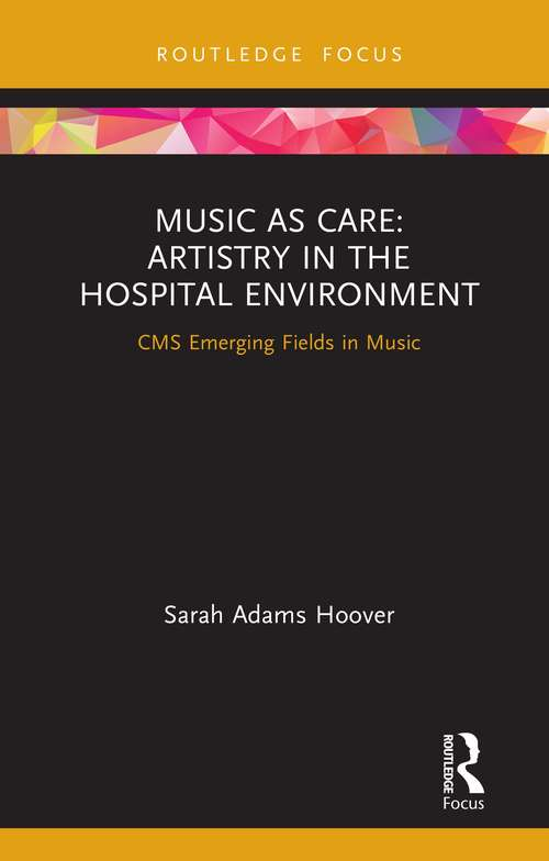 Music as Care: CMS Emerging Fields in Music (CMS Emerging Fields in Music)